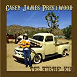 Casey James Prestwood The Hurtin' Kind