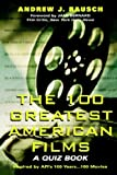 The 100 Greatest American Films: A Quiz Book