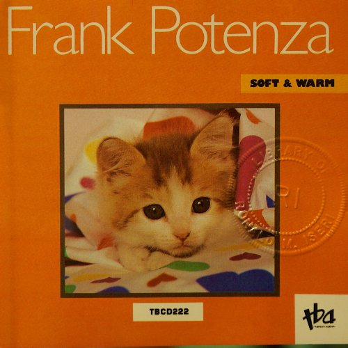 Frank Potenza - Soft & Warm - Zortam Music