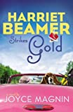 Harriet Beamer Strikes Gold (Harriet