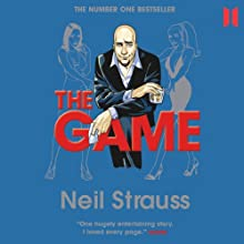 The Game (       ABRIDGED) by Neil Strauss Narrated by Neil Strauss