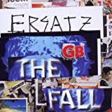 Ersatz G.B. The Fall