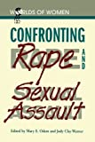 Confronting Rape and Sexual Assault (The Worlds of Women Series) [Paperback] [1997] Jody Clay-Warner, Mary E. Odem