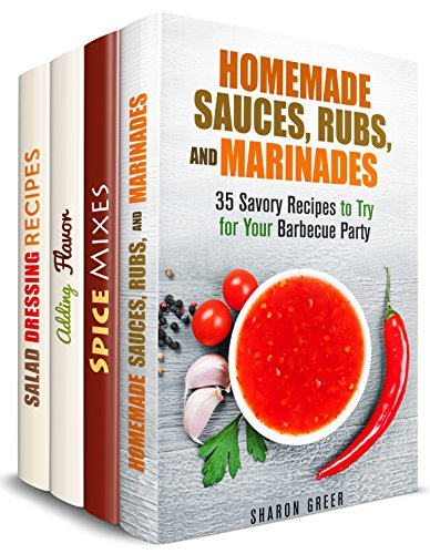 Add Flavor Box Set (4 in 1): Best Homemade Spice Mixes, Rubs, Marinades, Sauces and Dressings for Delicious Meals (Spice Bible & Homemade Sauces) by Sharon Greer, Abby Chester, Dawn Casey