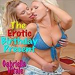 The Erotic Birthday Present | Gabriella Vitale
