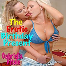 The Erotic Birthday Present Audiobook by Gabriella Vitale Narrated by Sierra Kline