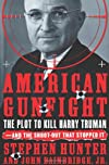 American Gunfight: The Plot to Kill Harry Truman--and the Shoot-out that Stopped It
