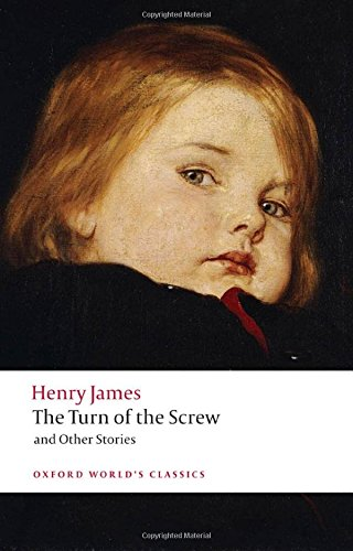 Oxford World's Classics: The Turn of the Screw and Other Stories (World Classics)