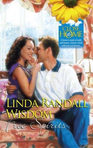 Free Spirits (Close to Home), LINDA RANDALL WISDOM