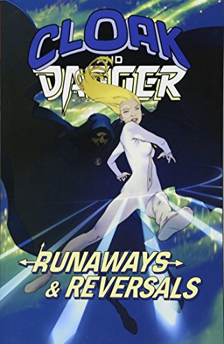 Cloak and Dagger: Runaways and Reversals [Vaughan, Brian K. - Moore, Stuart - Spencer, Nick - Slott, Danny] (Tapa Blanda)