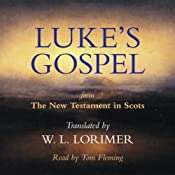 Luke's Gospel: From The New Testament in Scots, Translated by William Laughton Lorimer | [William Laughton Lorimer (translation)]