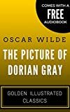 The Picture of Dorian Gray: Golden Illustrated Classics (Comes with a Free Audiobook) (English Edition)