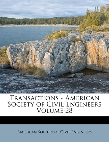 Transactions - American Society of Civil Engineers Volume 28