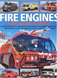Fire Engines from Around the World: An Illustrated Directory of Contemporary And Historical Fire Engine Manufacturers from Around the Globe, With 375 Photographs