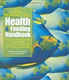 img - for The Marine Fish Health & Feeding Handbook: The Essential Guide to Keeping Saltwater Species Alive and Thriving by Goemans, Bob, Ichinotsubo, Lance (2008) Hardcover book / textbook / text book