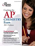 Cracking the AP Chemistry Exam, 2011 Edition (College Test Preparation)