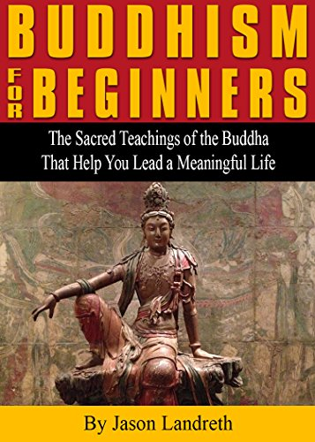 Buddhism for Beginners: The Sacred Teachings of the Buddha