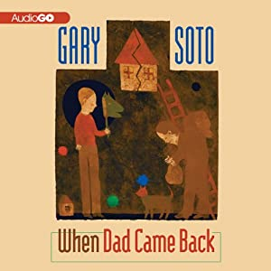 When Dad Came Back | [Gary Soto]