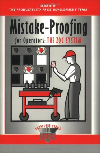 Mistake-Proofing for Operators: The ZQC System (The Shopfloor Series) (Productivity Press compare prices)