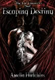 Escaping Destiny (The Fae Chronicles Book 3) (English Edition)
