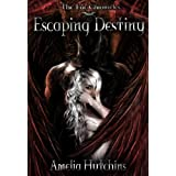 Escaping Destiny (The Fae Chronicles Book 3) ~ Amelia Hutchins