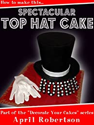 How to make this Top Hat Cake! (Decorate Your Cakes)