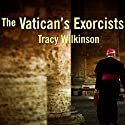 The Vatican's Exorcists: Driving Out the Devil in the 21st Century Audiobook by Tracy Wilkinson Narrated by Shelly Frasier