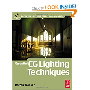 Essential CG Lighting Techniques (Focal Press Visual Effects and Animation)
