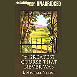The Greatest Course That Never Was | [J. Michael Veron]