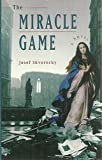 Miracle Game (0006474004) by Skvorecky, Josef