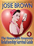 The Housewife Assassins Relationship Survival Guide (a humorous romantic mystery) (Book #4 - The Housewife Assassin Series)
