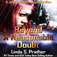 Beyond a Reasonable Doubt: Jenna James Legal Thrillers, Book 1 | Livre audio Auteur(s) : Linda S. Prather Narrateur(s) : Logan McAllister