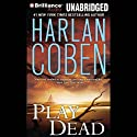 Play Dead Audiobook by Harlan Coben Narrated by Scott Brick