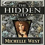 The Hidden City: The House War, Book 1 (       UNABRIDGED) by Michelle West Narrated by Eva Wilhelm
