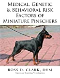 img - for Medical, Genetic & Behavioral Risk Factors of Miniature Pinschers book / textbook / text book