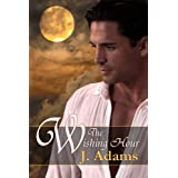The Wishing Hour ~ J. Adams