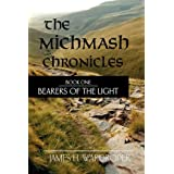 The Michmash Chronicles-Book 1: Bearers of Lightby James H. Wardroper