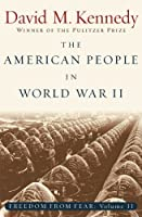 The American People in World War II: Freedom from Fear, Part Two: American People in World War II Pt. 2 (Oxford History of the United States)
