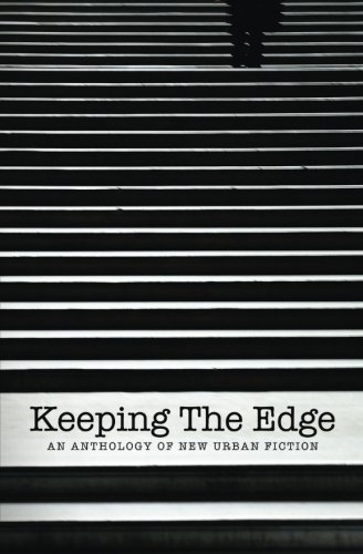 Sale alerts for CreateSpace Independent Publishing Platform Keeping The Edge: An anthology of new urban fiction - Covvet