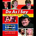 Do as I Say (Not As I Do) (       UNABRIDGED) by Peter Schweizer Narrated by Grover Gardner