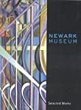 img - for Newark Museum: Selected Works book / textbook / text book