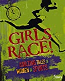 img - for Girls Race!: Amazing Tales of Women in Sports (Girls Rock!) book / textbook / text book