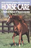 img - for Horse Care: A Practical Manual of Horsemastership by Jeremy Houghton Brown (1994-10-27) book / textbook / text book