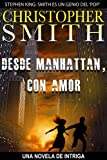 Desde Manhattan, Con Amor (Una Novela de Intriga) (Spanish Edition)