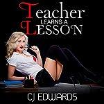 Teacher Learns a Lesson: Teacher Sex, Book 2 | C J Edwards