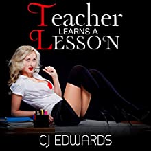 Teacher Learns a Lesson: Teacher Sex, Book 2 | Livre audio Auteur(s) : C J Edwards Narrateur(s) : C J Edwards