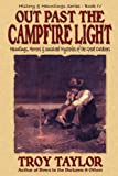 Out Past the Campfire Light (1892523353) by Taylor, Troy