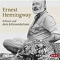 Schnee auf dem Kilimandscharo Hörspiel von Ernest Hemingway Gesprochen von: Rosemarie Fendel, Peter Lieck