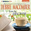 Love by Degree: A Selection from Learning to Love (       UNABRIDGED) by Debbie Macomber Narrated by Andi Arndt