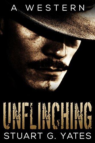 Unflinching by Stuart G. Yates